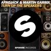Afrojack & Martin Garrix - Turn Up The Speakers (DOWNLOAD)