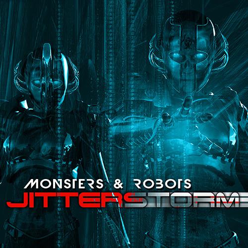 Jitterstorm - Monsters & Robots