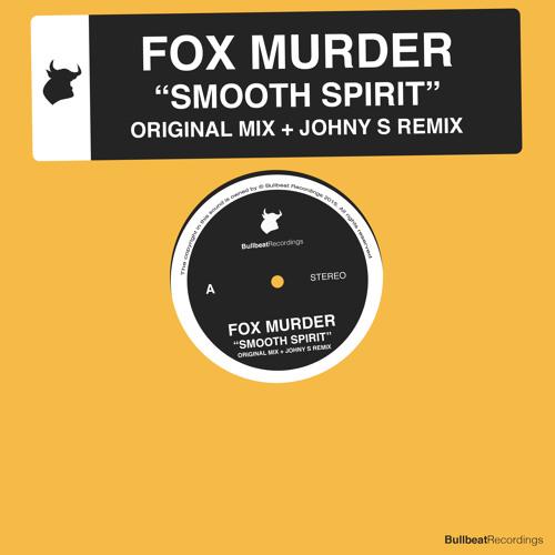 Fox Murder - Smooth Spirit (Incl. Johny S Remix)