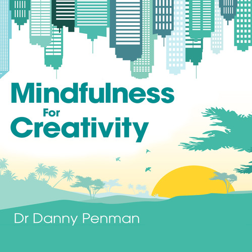 Mindfulness For Creativity: The Resilience Meditation
