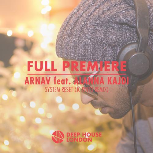 Full premiere arnav system reset feat alanna kajdi jc for Deep house london