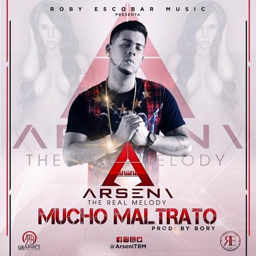 "ARSENI - Mucho Maltrato (Prod by. Bory ""La amenaza detrás de la voces"")Roby Escobar Music."