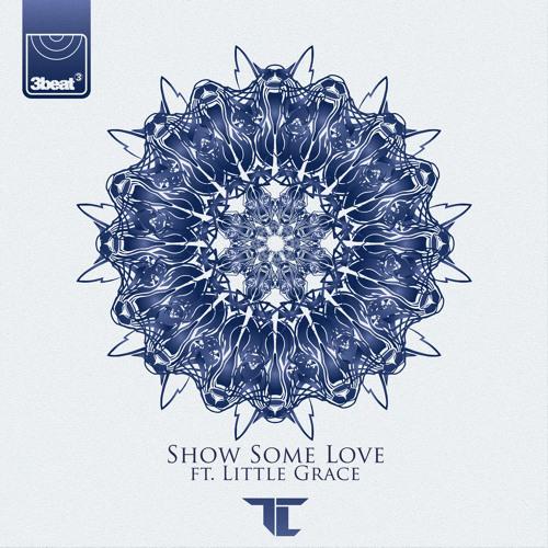 TC Ft. Little Grace - Show Some Love (Club Mix)