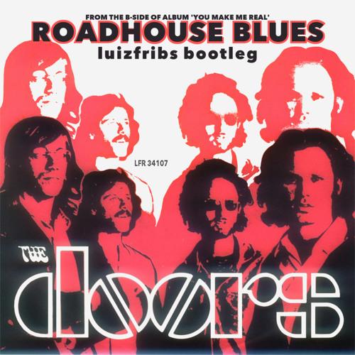 The Doors - Roadhouse Blues (LuizFribs Bootleg) by LuizFribs   Luiz Fribs   Free Listening on SoundCloud  sc 1 st  SoundCloud & The Doors - Roadhouse Blues (LuizFribs Bootleg) by LuizFribs   Luiz ...