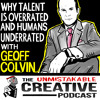 Why Talent is Overrated and Humans are Underrated with Geoff Colvin