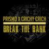 Prismo & Crichy Crich - Break The Bank