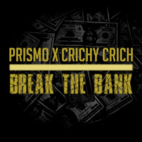 Prismo X Crichy Crich - Break The Bank (Original Mix)