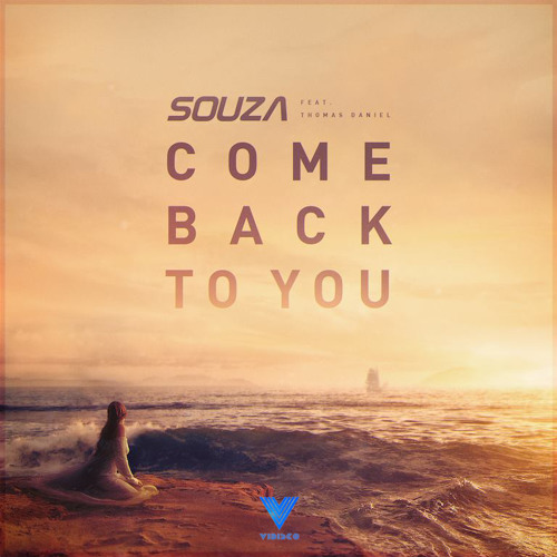 SOUZA - Come Back To You (feat. Thomas Daniel) [Available Now]