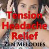 Tension Headache Relief: Binaural Beats Brain Massage