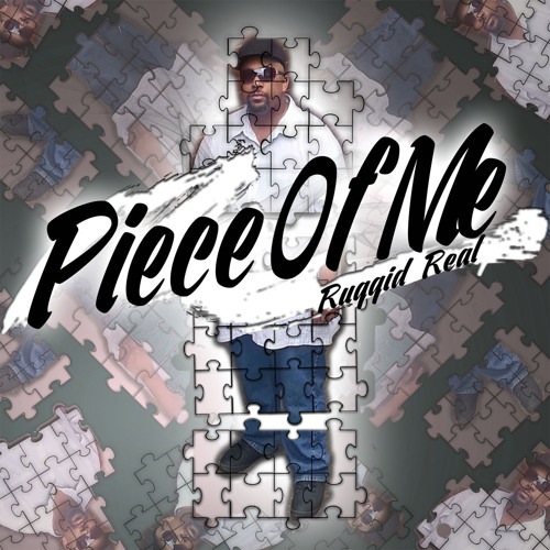 2. RUGGID REAL - Piece Of Me-http://ruggidreal.wix.com/music-artist