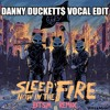 Rage Against The Machine - Sleep Now In The Fire (BTSM Remix)[Danny Duckett$ Vocal Edit]