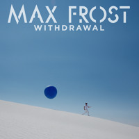 Max Frost Withdrawal Artwork