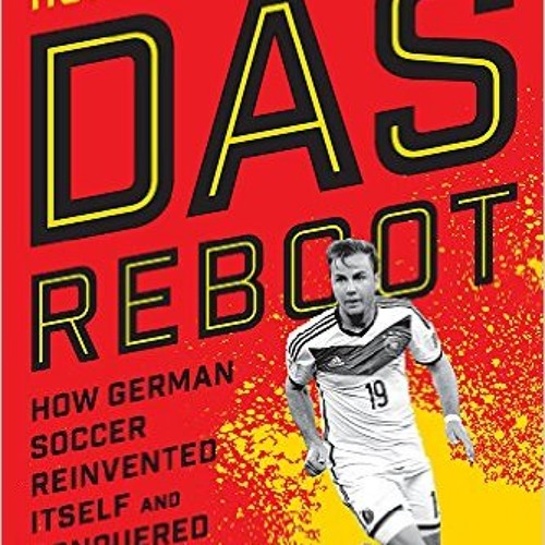 Interview with Raphael Honigstein about how German soccer reinvented itself