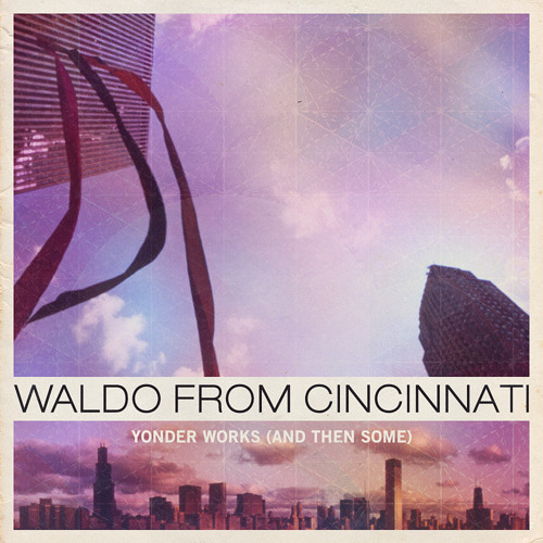 Waldo From Cincinnati - Seven Months - Yonder Works (And Then Some) Available 9/21
