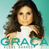 Aline Barros O Hino (CD Graça)