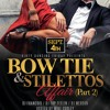 Bow Tie & Stiletto Part 2 (MiX) Friday, SEPT. 4th @ 1st Klass Cafe