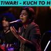 Ankit Tiwari - MTV Unplugged Season 4 - 'Kuch To Hua Hai'