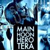 Mai Hu Hero Tera love Rem