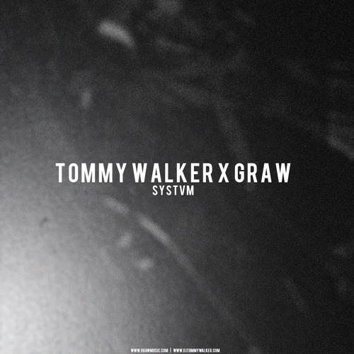 TOMMY WALKER X GRAW - SYSTVM (Original Mix)