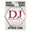 Mark Ronson Feat. Bruno Mars - Uptown Funk (Dj Karaca Remix)