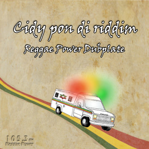 Reggae Power Dubplate - Cidy