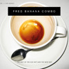 Fred Banana Combo - That's The Place To Be