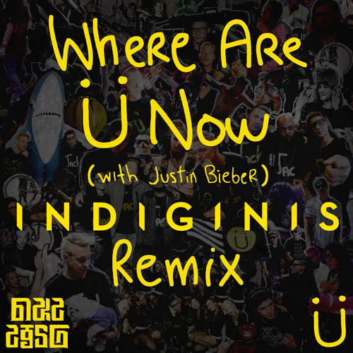 Jack Ü - Where Are Ü Now With Justin Bieber (Indiginis Remix)