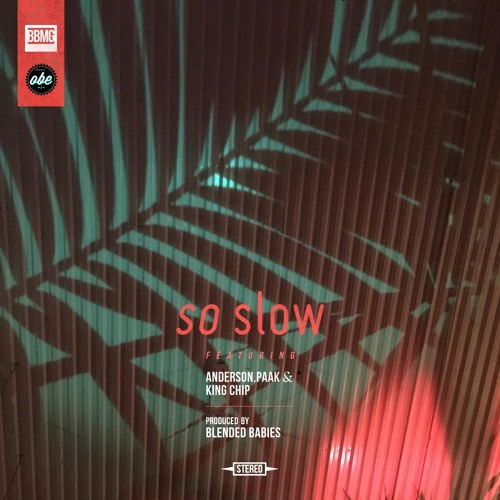So Slow featuring Anderson .Paak & King Chip