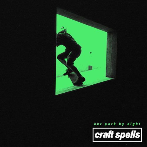 """Craft Spells // Our Park By Night 7"""""""