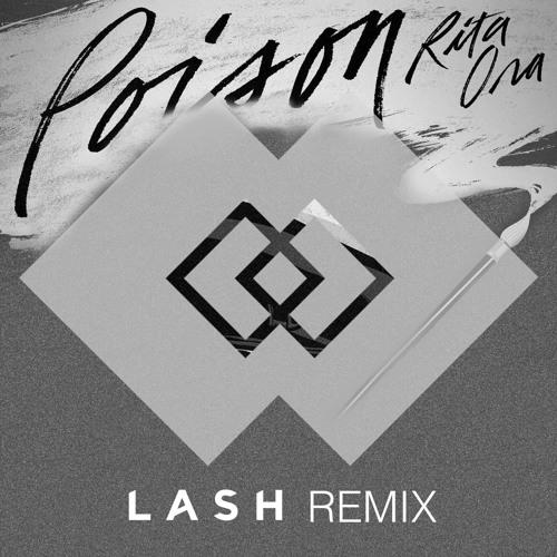 Rita Ora - Poison (Lash Remix)
