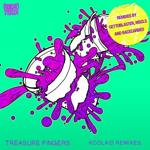 Treasure Fingers - Koolaid (Gettoblaster Remix)