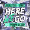 Joel Fletcher & J-Trick - Here We Go (feat. Fatman Scoop)