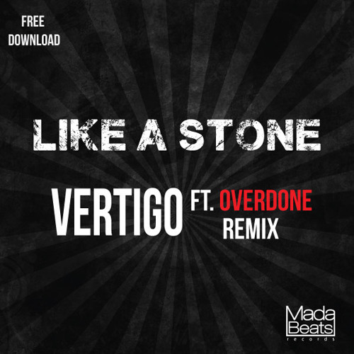 Audioslave - Like A Stone (Vertigo Ft. Overdone Remix) *FREE DOWNLOAD*