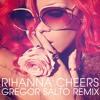 Cheers - Rihanna (Gregor Salto Remix) little edit