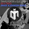 Travis Porter Ft. Gucci Mane - Do A Trick (Magic & Johnson Remix)