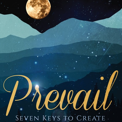 Prevail: Seven Keys to Create a Personal  Victory