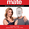 Mate by Tucker Max & Geoffrey Miller, PhD, Read by Geoffrey Miller- Audiobook Excerpt