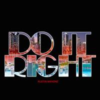 AUSTIN MAHONE feat ROB VILLA – Do It Right