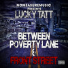 "Lucky Tatt ft. Royal Flush & Fame of M.O.P ""Between Poverty Lane"" // Produced by i-Fresh"