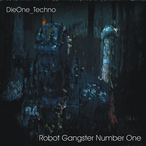 Robot gangster number one dieone techno 128bpm deep techno for Acid house bpm