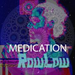 RowLow - Medication (Prod. By Trevor Morgan)