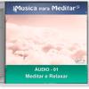1. DEMO - 6 Horas Musica Para Meditar - Musicas Relaxar - Musica Para Meditar - Audio 01 - Meditar
