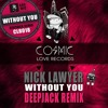 Nick Lawyer - Without You (Deepjack Remix) Cosmic Love Records