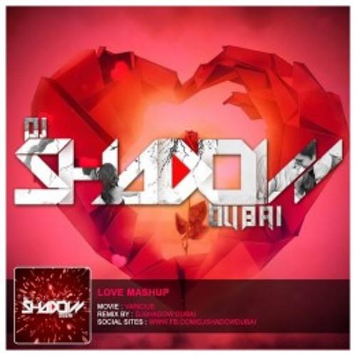 Love Mashup Songs Download: DJ Shadow Dubai [DJMaza.Info] By DJ