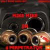MIKE MIKE - Perpetrator ( PROD) By Mr. Strong