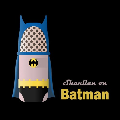 Shanlian On Batman Episode 43 wsg Paul Dini pt. 1