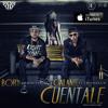 Cuéntale - Bory Tu Chanteador Ft. Galante El Emperador (Prod By Kamikaze Music, ALX & Bory)