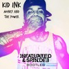 Kid Ink - Money and the Power (Infatuated & Spindee Bootleg) [FREE DOWNLOAD]