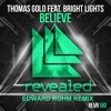 Thomas Gold Feat. Bright Lights - Believe (Edward Rohm Remix) Pre - View 1