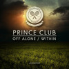 Free Download Prince Club - Off Alone Original Mix Mp3